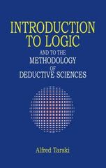 Introduction to Logic and to the Methodology of the Deductive Sciences 2nd Edition 9780486284620 048628462X