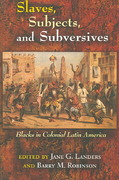 Slaves, Subjects, and Subversives 1st Edition 9780826323972 0826323979