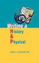 Writing a History and Physical 1st Edition 9781560536024 1560536020