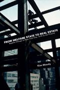 From Welfare State to Real Estate 1st Edition 9781595580887 1595580883
