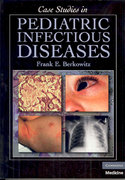 Case Studies in Pediatric Infectious Diseases 1st edition 9780521697613 0521697611