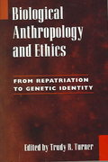 Biological Anthropology and Ethics 1st Edition 9780791462966 079146296X
