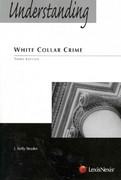 Understanding White Collar Crime 3rd edition 9781422496046 142249604X