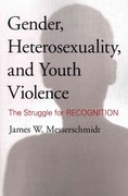 Gender, Heterosexuality, and Youth Violence 1st Edition 9781442213715 144221371X