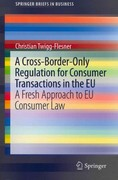 A Cross-Border-Only Regulation for Consumer Transactions in the EU 0 9781461420460 1461420466