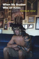 When My Brother Was an Aztec 1st Edition 9781556593833 155659383X
