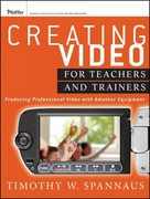 Creating Video for Teachers and Trainers 1st Edition 9781118088098 1118088093