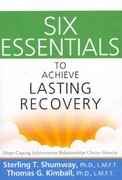 Six Essentials to Achieve Lasting Recovery 1st Edition 9781616494315 161649431X