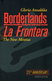 Borderlands/La Frontera: The New Mestiza, Fourth Edition 4th Edition 9781879960855 1879960850