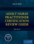 Adult Nurse Practitioner Certification Review Guide 5th Edition 9781449670467 1449670466