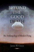 Beyond the Good Death 1st Edition 9780812221985 0812221982