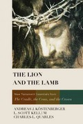 The Lion and the Lamb 1st Edition 9781433677083 1433677083