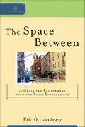 The Space Between 1st Edition 9780801039089 0801039088