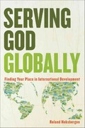 Serving God Globally 1st Edition 9780801039843 0801039843
