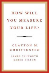 How Will You Measure Your Life 1st Edition 9780062102416 0062102419