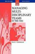 Managing Multi-Disciplinary Teams in the Nhs 0 9780335205905 0335205909