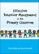 Effective Behaviour Management in the Primary Classroom 1st edition 9780335225408 0335225403