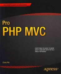 Pro PHP MVC 1st Edition 9781430241645 1430241640