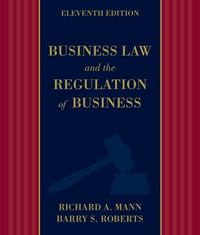 Business Law and the Regulation of Business 11th Edition 9781285528601 1285528603
