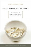 Racial Things, Racial Forms 0 9781609380861 160938086X