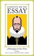 Essayists on the Essay 0 9781609380762 1609380762