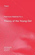 Preliminary Materials for a Theory of the Young-Girl 1st Edition 9781584351085 158435108X