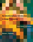 An Interdisciplinary Introduction to Image Processing 1st Edition 9780262300612 0262300613