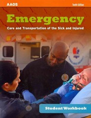 Student Workbook For Emergency Care And Transportation Of The Sick And Injured, Tenth Edition 1st Edition 9781449650230 1449650236