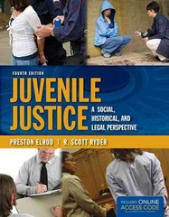 Juvenile Justice: A Social, Historical, And Legal Perspective 4th Edition 9781449667597 1449667597
