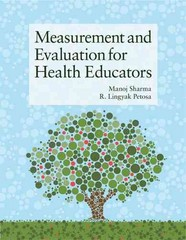 Measurement and Evaluation for Health Educators 1st Edition 9781449628208 1449628206