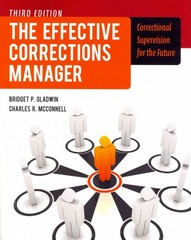 The Effective Corrections Manager: Correctional Supervision for the Future 3rd Edition 9781449645489 1449645488