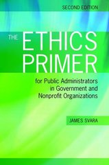 The Ethics Primer for Public Administrators in Government and Nonprofit Organizations 2nd Edition 9781449619015 1449619010