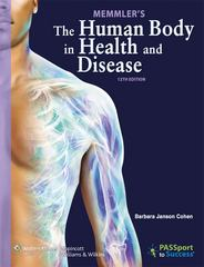 Memmler's The Human Body in Health and Disease 12th edition 9781609139056 1609139054