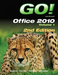 GO! with Office 2010 Volume 1 2nd Edition 9780132840163 0132840162