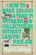 How to Make $20,000 a Year in Antiques and Collectibles Without Leaving Your Job 0 9780345346247 0345346246