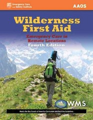 Wilderness First Aid: Emergency Care in Remote Locations 4th Edition 9781449642181 1449642187