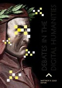 Debates in the Digital Humanities 1st Edition 9780816677955 0816677956