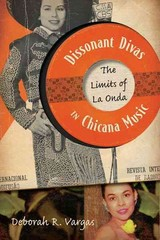 Dissonant Divas in Chicana Music 1st Edition 9780816673179 0816673179
