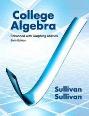 College Algebra Enhanced with Graphing Utilities 6th Edition 9780321795649 0321795644