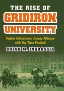 The Rise of Gridiron University 1st Edition 9780700618309 0700618309
