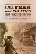 Plague, Fear, and Politics in San Francisco's Chinatown 1st Edition 9781421405100 1421405105