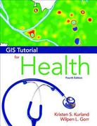 GIS Tutorial for Health 4th Edition 9781589483132 1589483138