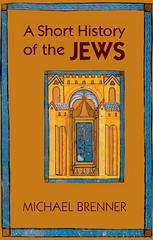 A Short History of the Jews 1st Edition 9780691154978 069115497X