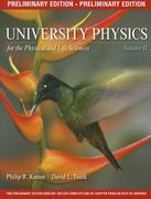 University Physics for the Physical and Life Sciences, Volume 2 (Preliminary Edition) 1st edition 9781464115257 1464115257