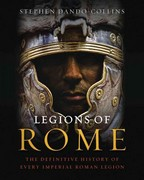 Legions of Rome 1st Edition 9781250004710 1250004713