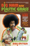 Big Hair and Plastic Grass 1st Edition 9781250007247 1250007240