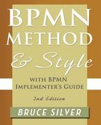 Bpmn Method and Style, 2nd Edition, with Bpmn Implementer's Guide 1st Edition 9780982368114 0982368119