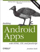 Building Android Apps with HTML, CSS, and JavaScript 2nd Edition 9781449316419 1449316417