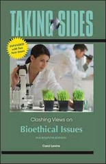 Taking Sides: Clashing Views on Bioethical Issues, Expanded 14th Edition 9780078050121 007805012X