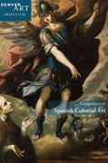 Companion to Spanish Colonial Art at the Denver Art Museum 1st Edition 9780914738787 091473878X